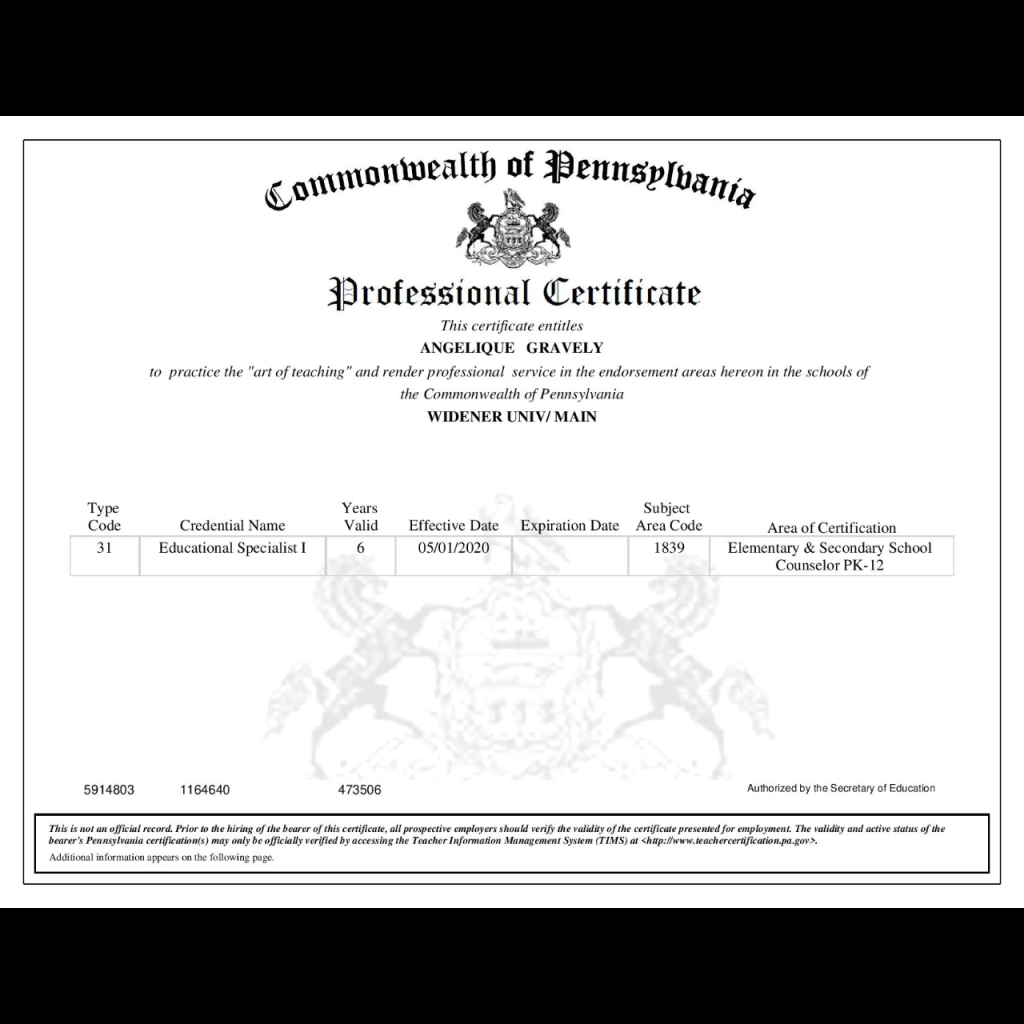 A professional certificate from the Commonwealth of PA certifying Angel as an Educational Specialist (level one) in elementary & secondary school counseling.
